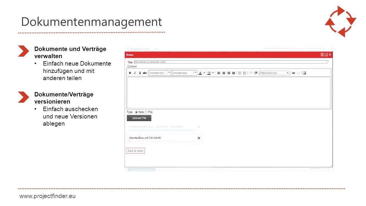 www.projectfinder.eu Dokumentenmanagement Dokumente und Verträge verwalten Einfach neue Dokumente hinzufügen und mit anderen teilen Dokumente/Verträge versionieren Einfach auschecken und neue Versionen ablegen
