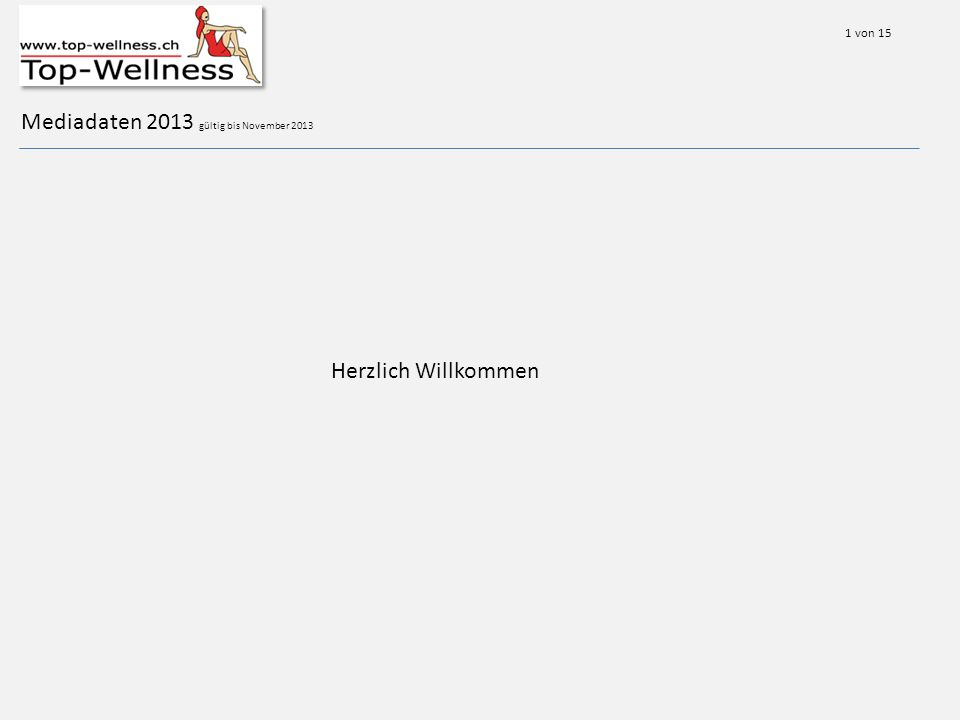 Mediadaten 2013 gültig bis November 2013 Herzlich Willkommen 1 von 15
