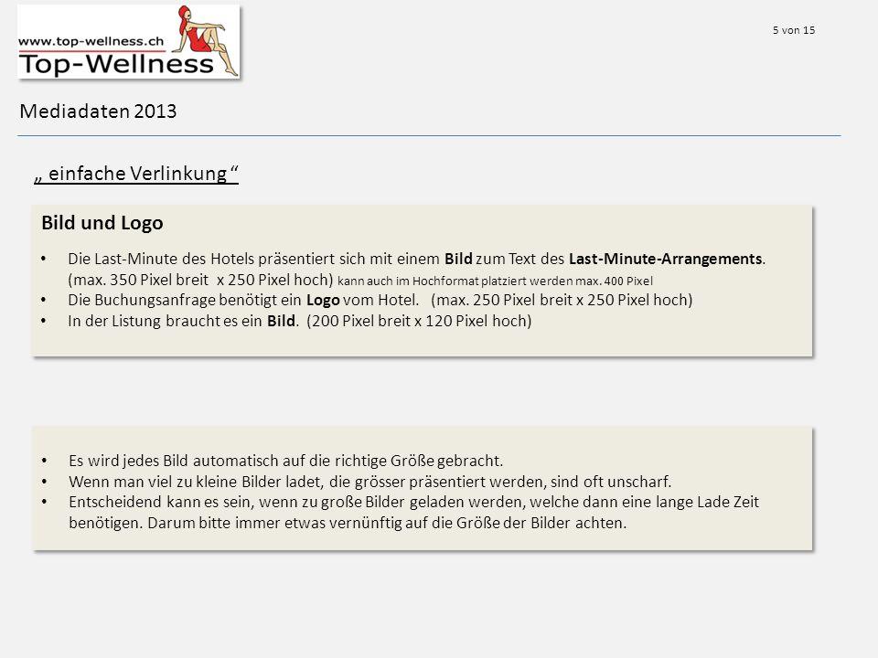 Mediadaten 2013 einfache Verlinkung Bild und Logo Die Last-Minute des Hotels präsentiert sich mit einem Bild zum Text des Last-Minute-Arrangements.