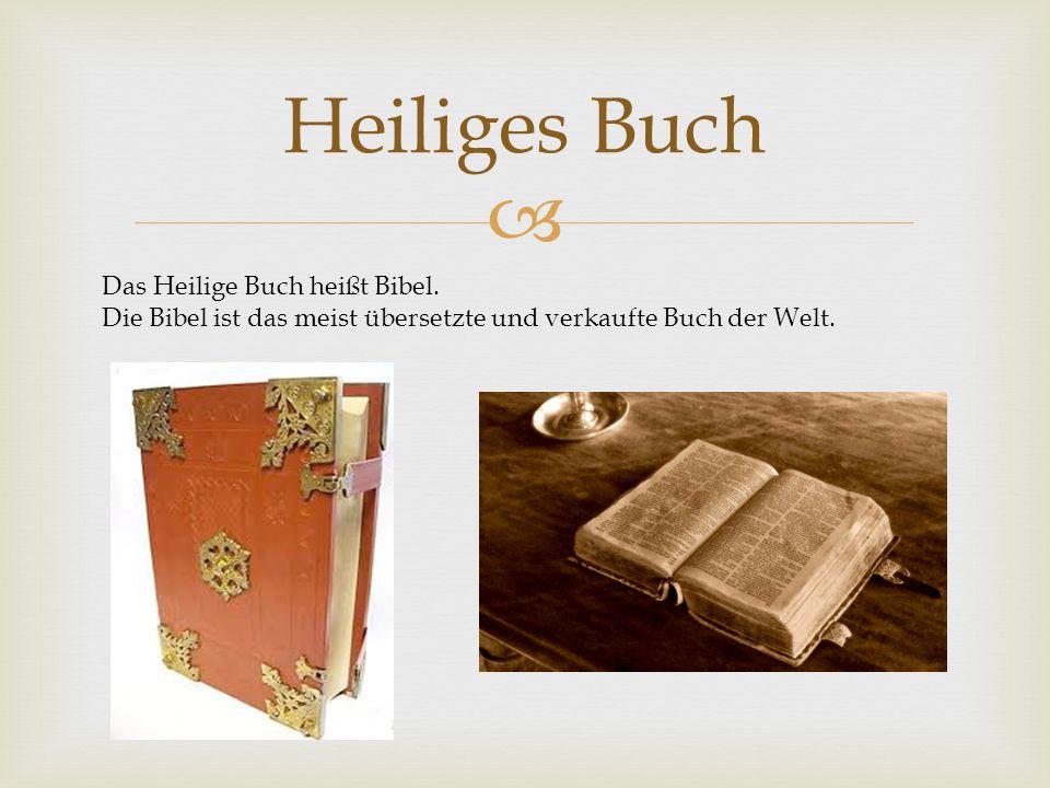 Heiliges Buch Das Heilige Buch heißt Bibel. Die Bibel ist das meist übersetzte und verkaufte Buch der Welt.