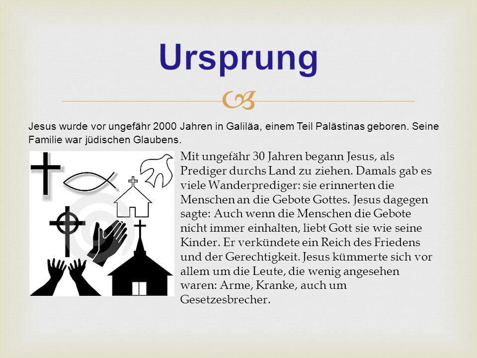 Jesus wurde vor ungefähr 2000 Jahren in Galiläa, einem Teil Palästinas geboren. Seine Familie war jüdischen Glaubens. Mit ungefähr 30 Jahren begann Je