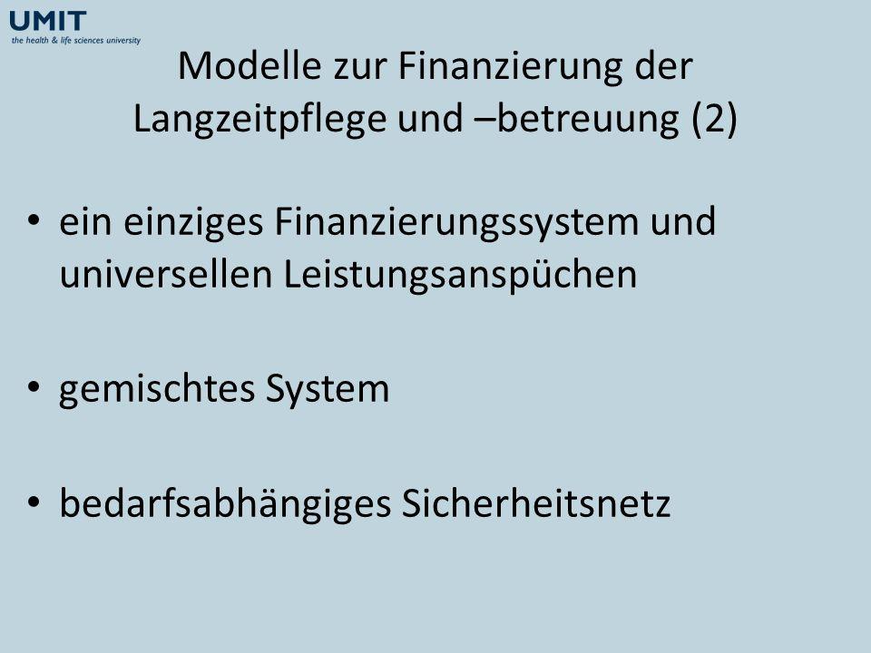Modelle zur Finanzierung der Langzeitpflege und –betreuung (2) ein einziges Finanzierungssystem und universellen Leistungsanspüchen gemischtes System