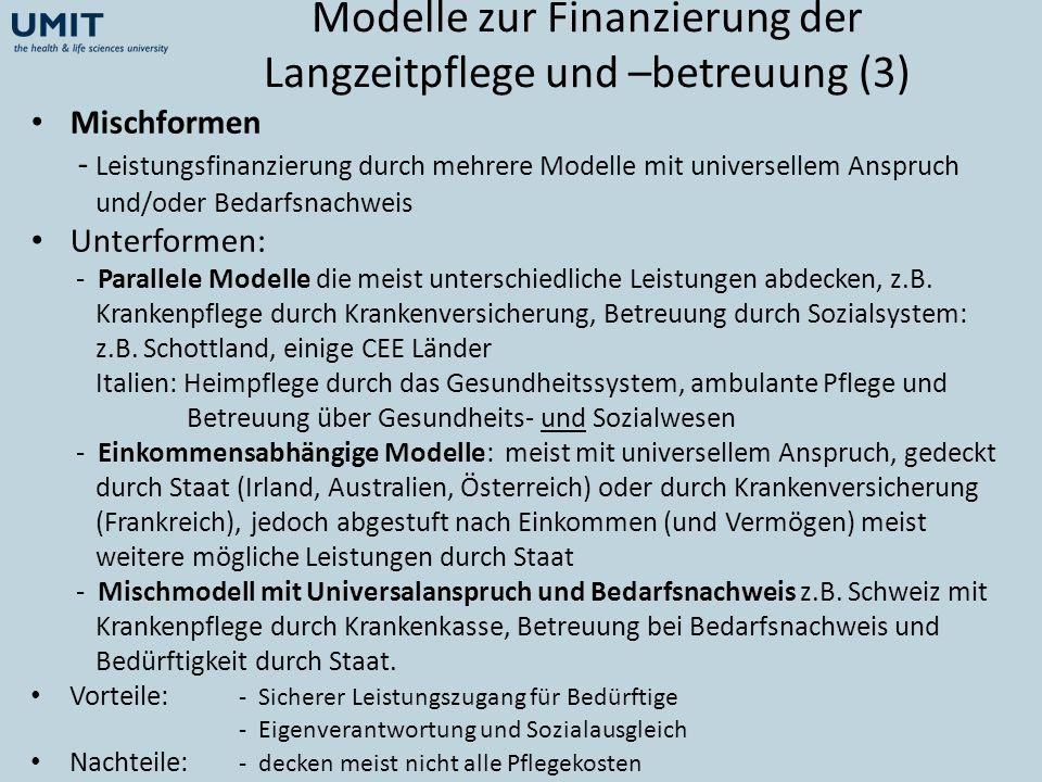 Modelle zur Finanzierung der Langzeitpflege und –betreuung (3) Mischformen - Leistungsfinanzierung durch mehrere Modelle mit universellem Anspruch und