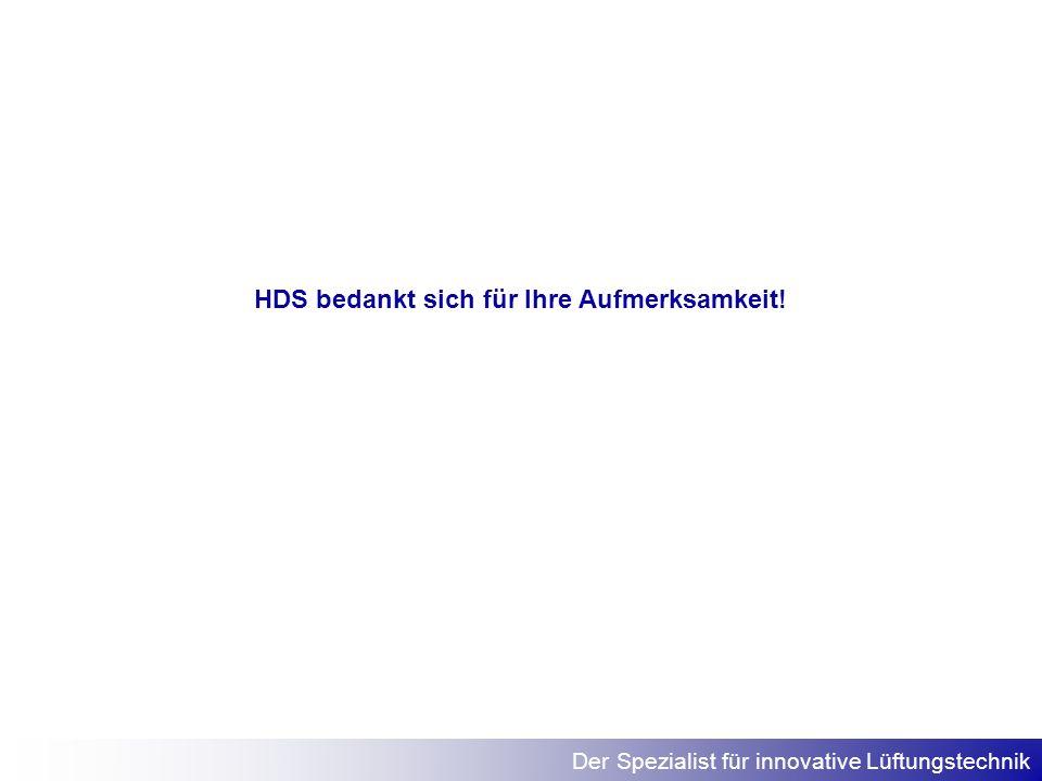 Der Spezialist für innovative Lüftungstechnik HDS bedankt sich für Ihre Aufmerksamkeit!