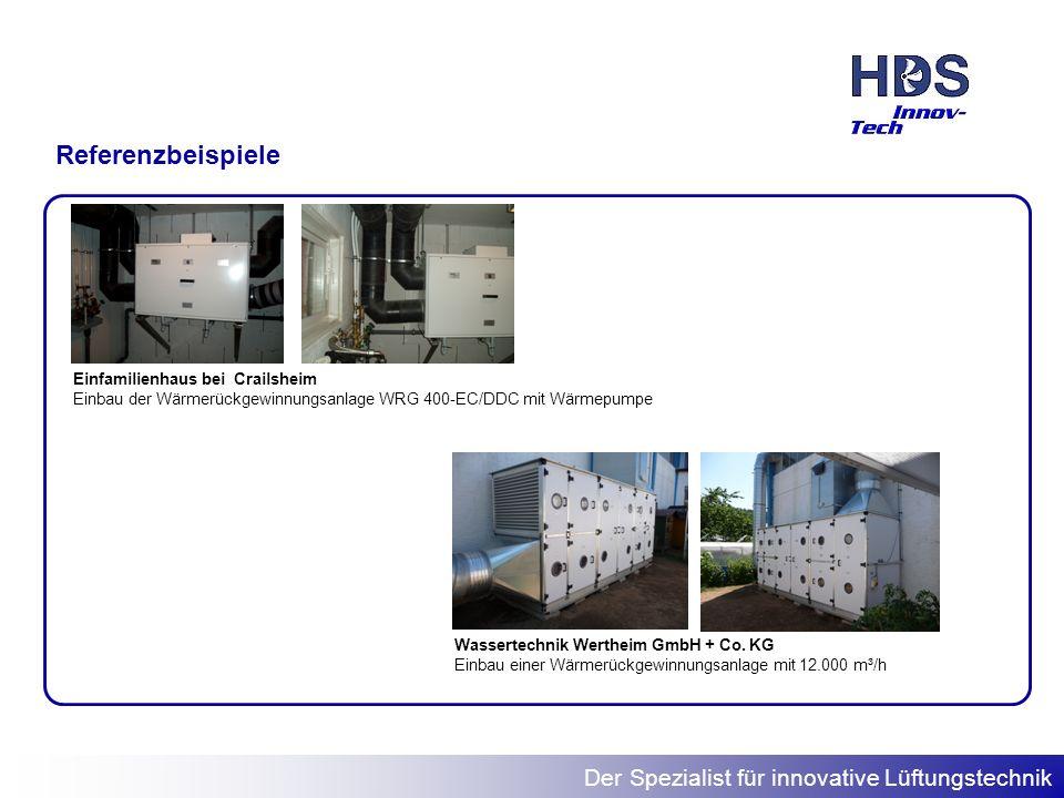 Der Spezialist für innovative Lüftungstechnik Referenzbeispiele Wassertechnik Wertheim GmbH + Co. KG Einbau einer Wärmerückgewinnungsanlage mit 12.000
