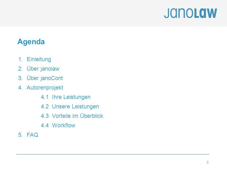 2 Agenda 1.Einleitung 2.Über janolaw 3.Über janoCont 4.Autorenprojekt 4.1 Ihre Leistungen 4.2 Unsere Leistungen 4.3 Vorteile im Überblick 4.4 Workflow