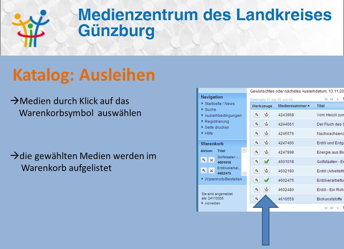 Katalog: Ausleihen Medien durch Klick auf das Warenkorbsymbol auswählen die gewählten Medien werden im Warenkorb aufgelistet