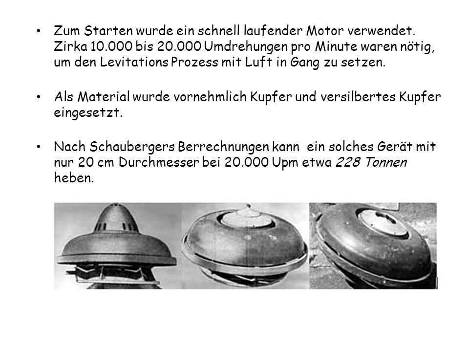 Zum Starten wurde ein schnell laufender Motor verwendet. Zirka 10.000 bis 20.000 Umdrehungen pro Minute waren nötig, um den Levitations Prozess mit Lu