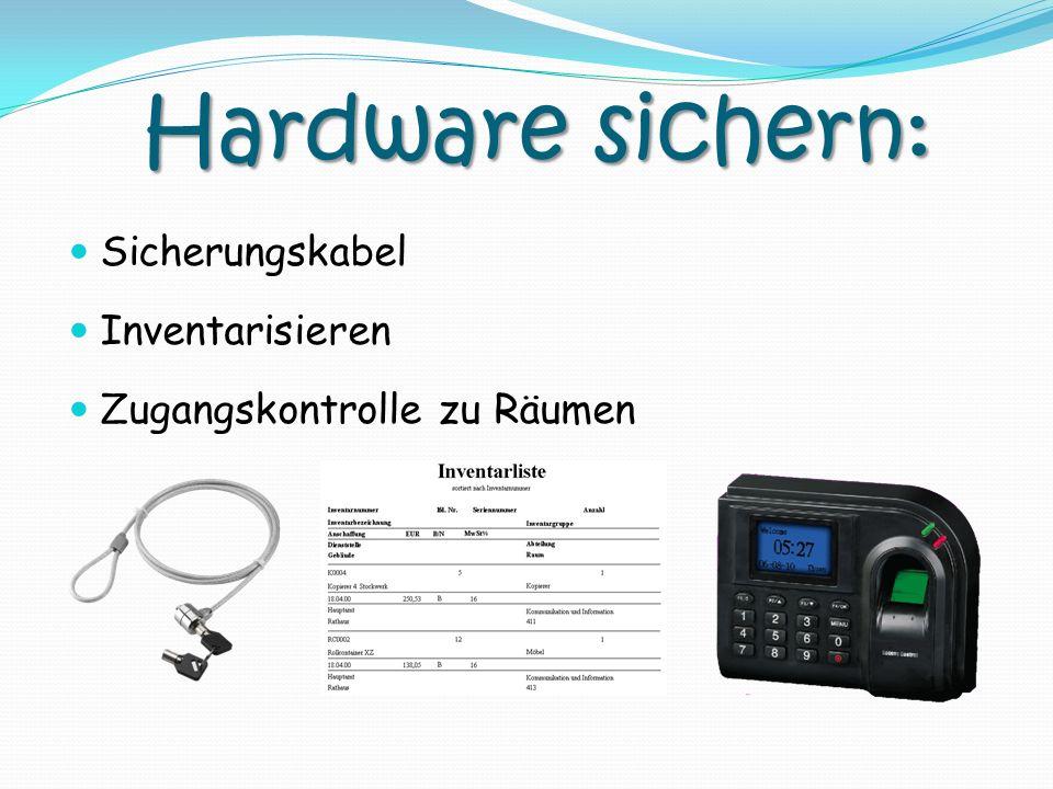 Hardware sichern: Sicherungskabel Inventarisieren Zugangskontrolle zu Räumen
