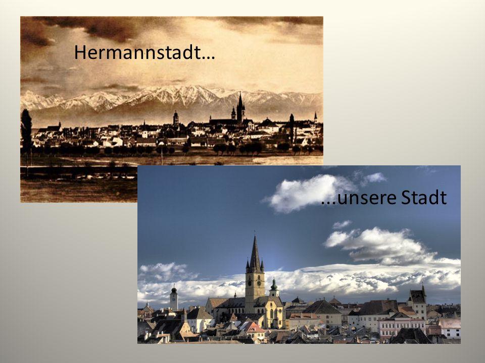 Hermannstadt…...unsere Stadt