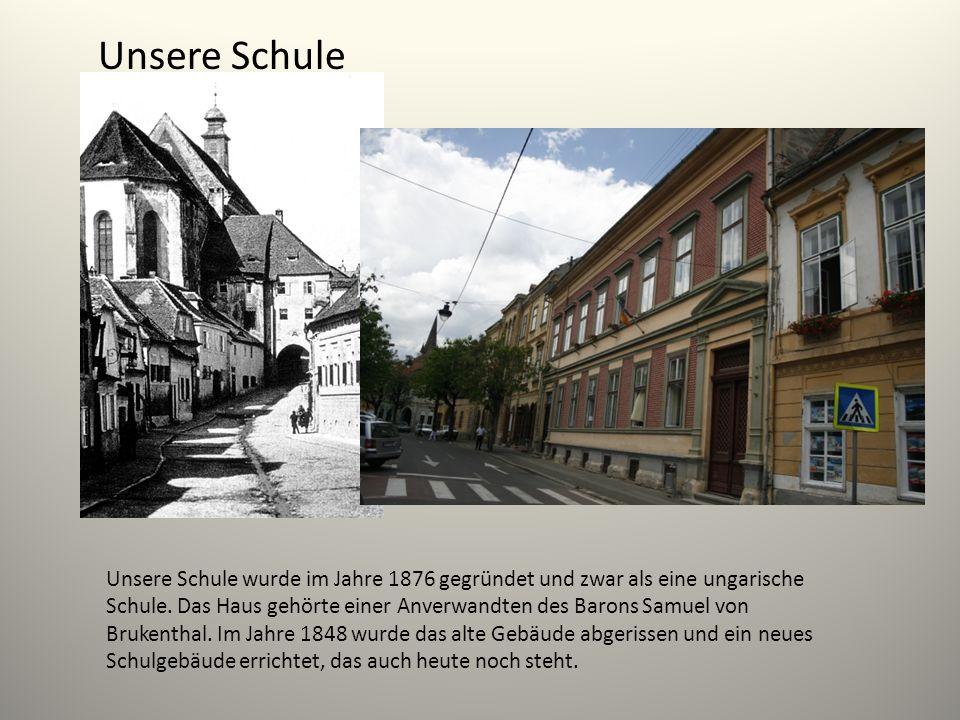 Unsere Schule Unsere Schule wurde im Jahre 1876 gegründet und zwar als eine ungarische Schule. Das Haus gehörte einer Anverwandten des Barons Samuel v