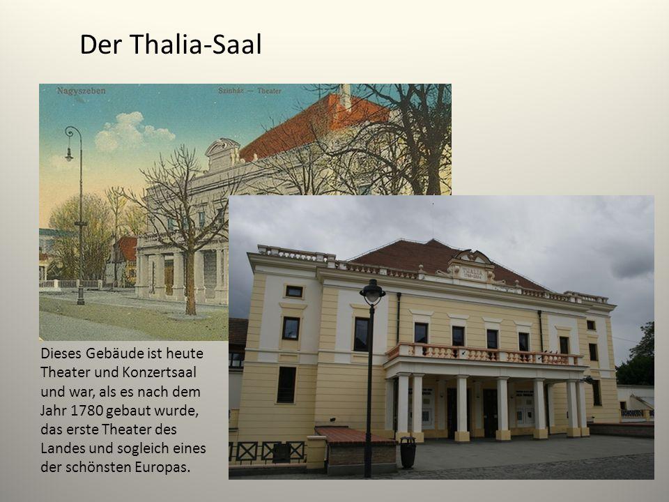 Der Thalia-Saal Dieses Gebäude ist heute Theater und Konzertsaal und war, als es nach dem Jahr 1780 gebaut wurde, das erste Theater des Landes und sog