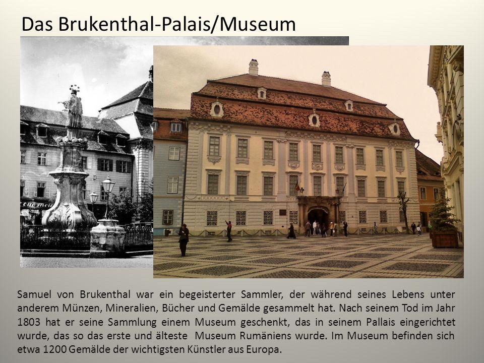 Samuel von Brukenthal war ein begeisterter Sammler, der während seines Lebens unter anderem Münzen, Mineralien, Bücher und Gemälde gesammelt hat. Nach