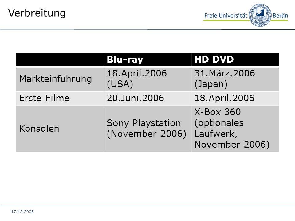 17.12.2008 Verbreitung Blu-rayHD DVD Markteinführung 18.April.2006 (USA) 31.März.2006 (Japan) Erste Filme20.Juni.200618.April.2006 Konsolen Sony Plays