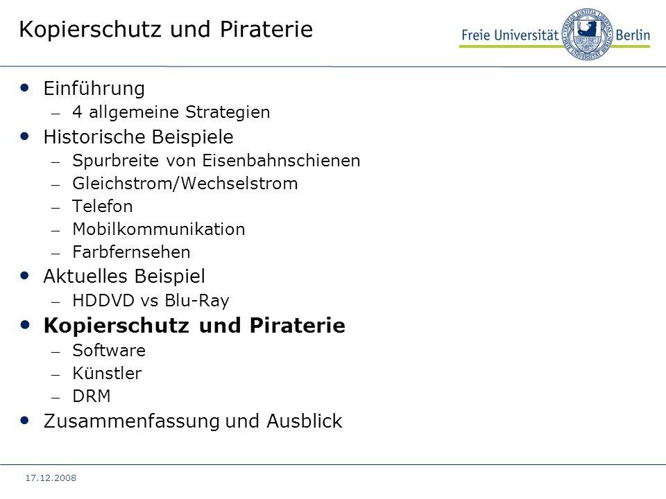 17.12.2008 Kopierschutz und Piraterie Einführung – 4 allgemeine Strategien Historische Beispiele – Spurbreite von Eisenbahnschienen – Gleichstrom/Wech