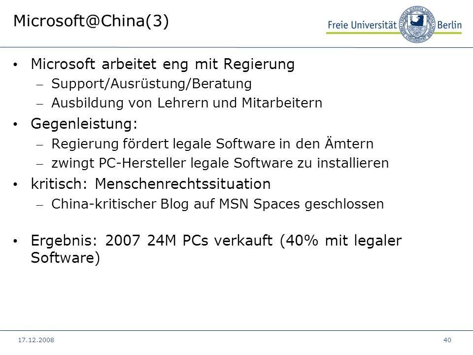 17.12.200840 Microsoft@China(3) Microsoft arbeitet eng mit Regierung – Support/Ausrüstung/Beratung – Ausbildung von Lehrern und Mitarbeitern Gegenleis