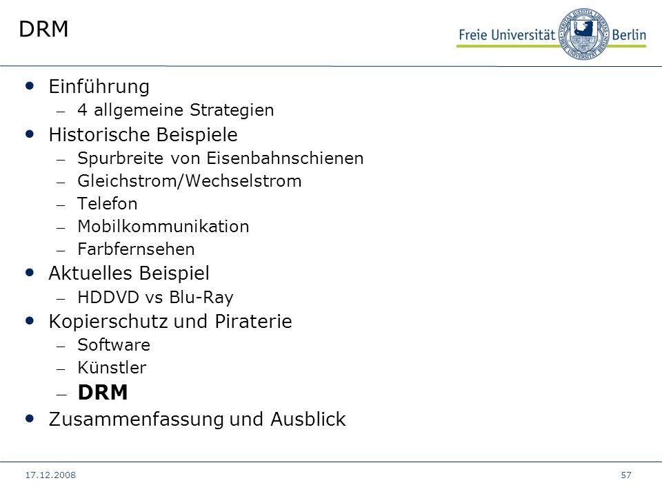 17.12.200857 DRM Einführung – 4 allgemeine Strategien Historische Beispiele – Spurbreite von Eisenbahnschienen – Gleichstrom/Wechselstrom – Telefon –