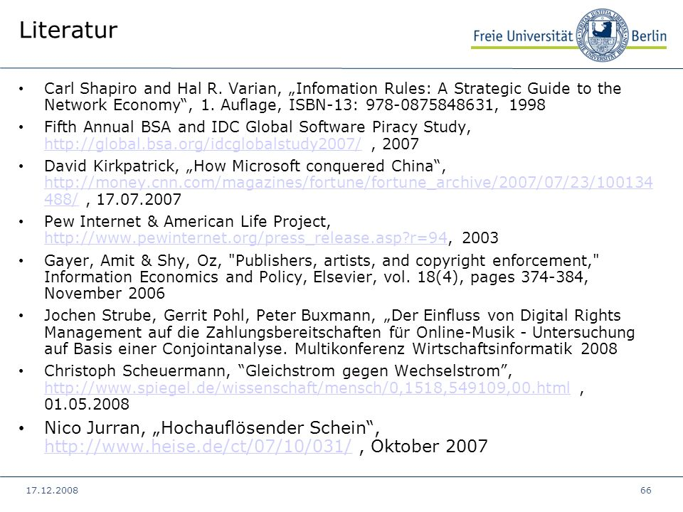 17.12.200866 Literatur Carl Shapiro and Hal R. Varian, Infomation Rules: A Strategic Guide to the Network Economy, 1. Auflage, ISBN-13: 978-0875848631