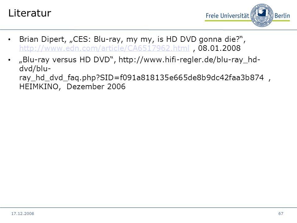 17.12.200867 Literatur Brian Dipert, CES: Blu-ray, my my, is HD DVD gonna die?, http://www.edn.com/article/CA6517962.html, 08.01.2008 http://www.edn.c