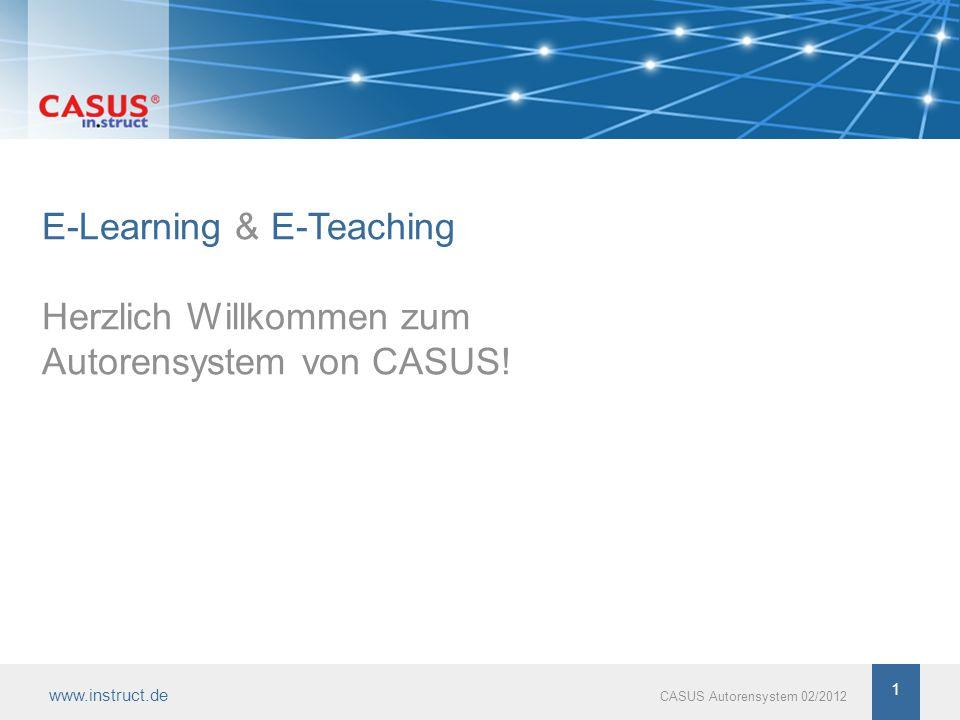 www.instruct.de 1 CASUS Autorensystem 02/2012 E-Learning & E-Teaching Herzlich Willkommen zum Autorensystem von CASUS! 1