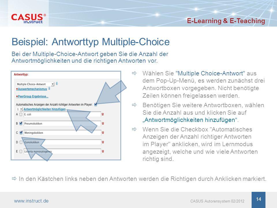 14 Beispiel: Antworttyp Multiple-Choice Wählen Sie Multiple Choice-Antwort aus dem Pop-Up-Menü, es werden zunächst drei Antwortboxen vorgegeben.