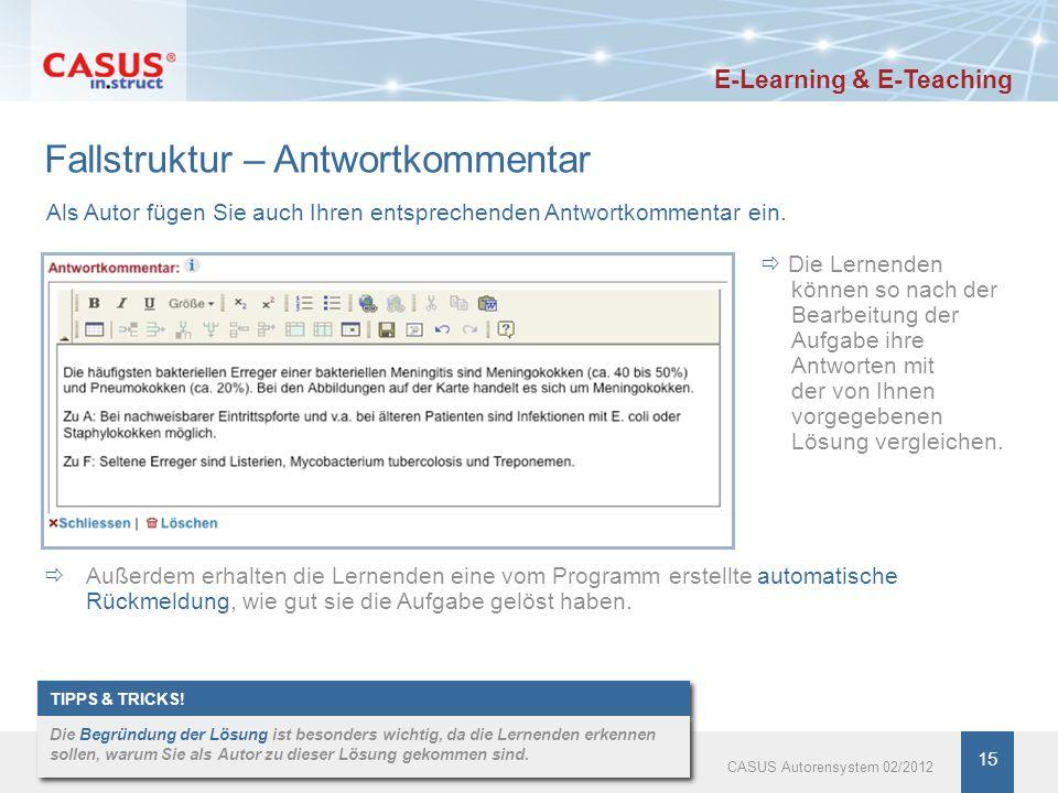 Fallstruktur – Antwortkommentar www.instruct.de TIPPS & TRICKS! Die Begründung der Lösung ist besonders wichtig, da die Lernenden erkennen sollen, war