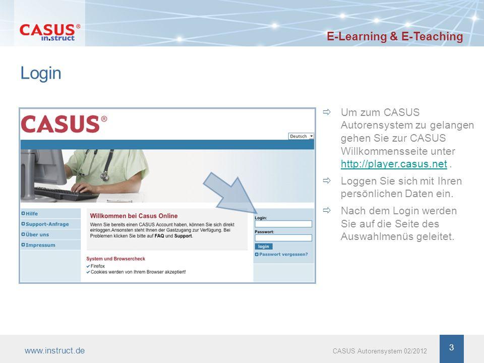 3 Login Um zum CASUS Autorensystem zu gelangen gehen Sie zur CASUS Willkommensseite unter http://player.casus.net. http://player.casus.net Loggen Sie