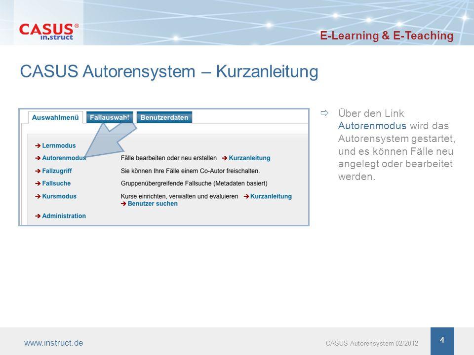 4 CASUS Autorensystem – Kurzanleitung Über den Link Autorenmodus wird das Autorensystem gestartet, und es können Fälle neu angelegt oder bearbeitet we
