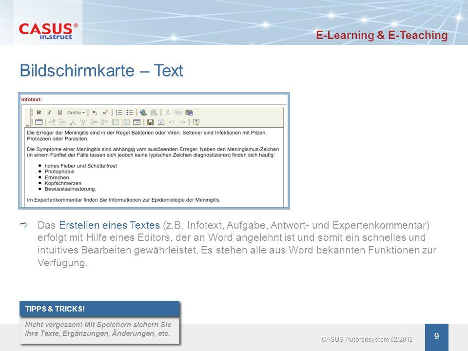 9 Bildschirmkarte – Text Das Erstellen eines Textes (z.B. Infotext, Aufgabe, Antwort- und Expertenkommentar) erfolgt mit Hilfe eines Editors, der an W