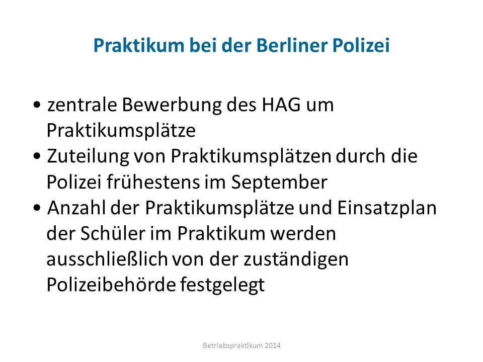 Auswahl der Praktikumsorte bezüglich der Lage grundsätzlich im Land Berlin, generell nicht in anderen Bundesländern möglichst im Heimatbezirk, um lange Fahrzeiten zu vermeiden nahes Umland wie Flughafen Schönefeld möglich, aber mit Zustimmung der Schule Betriebspraktikum 2014
