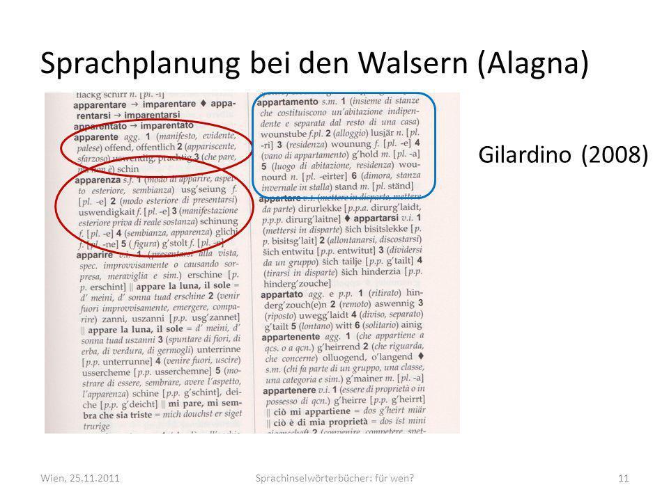 Sprachplanung bei den Walsern (Alagna) Wien, 25.11.2011Sprachinselwörterbücher: für wen?11 Gilardino (2008)