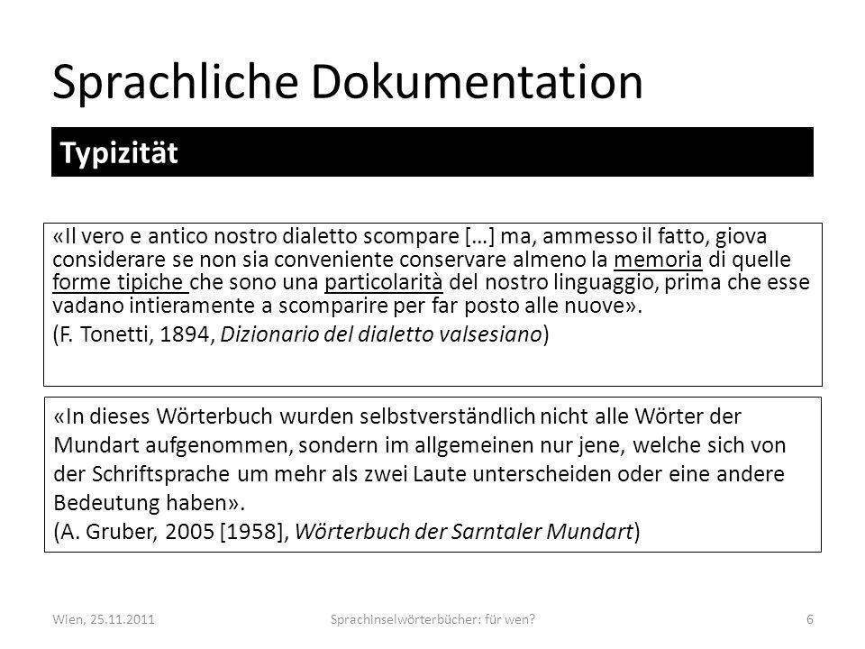 Sprachliche Dokumentation «Il vero e antico nostro dialetto scompare […] ma, ammesso il fatto, giova considerare se non sia conveniente conservare alm