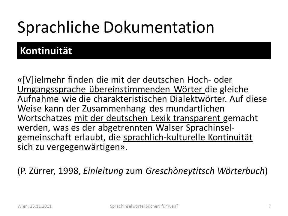 Sprachliche Dokumentation «[V]ielmehr finden die mit der deutschen Hoch- oder Umgangssprache übereinstimmenden Wörter die gleiche Aufnahme wie die charakteristischen Dialektwörter.
