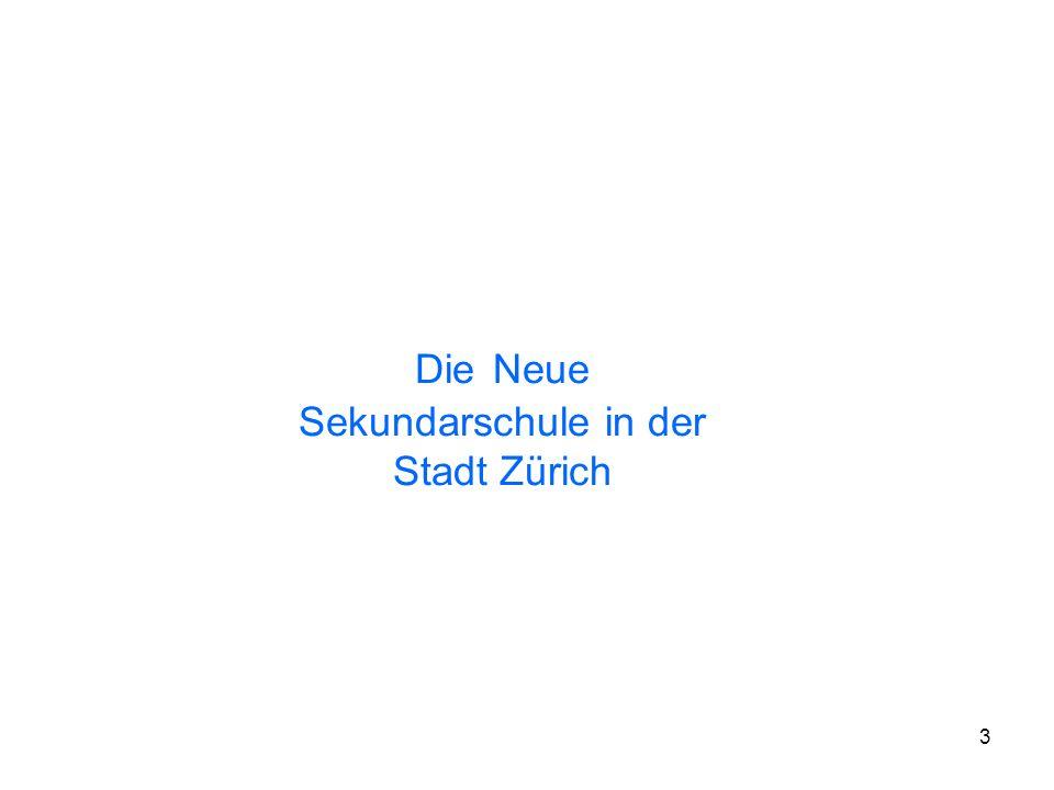 3 Die Neue Sekundarschule in der Stadt Zürich