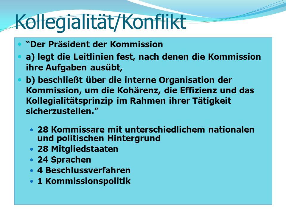 Kollegialität/Konflikt Der Präsident der Kommission a) legt die Leitlinien fest, nach denen die Kommission ihre Aufgaben ausübt, b) beschließt über di