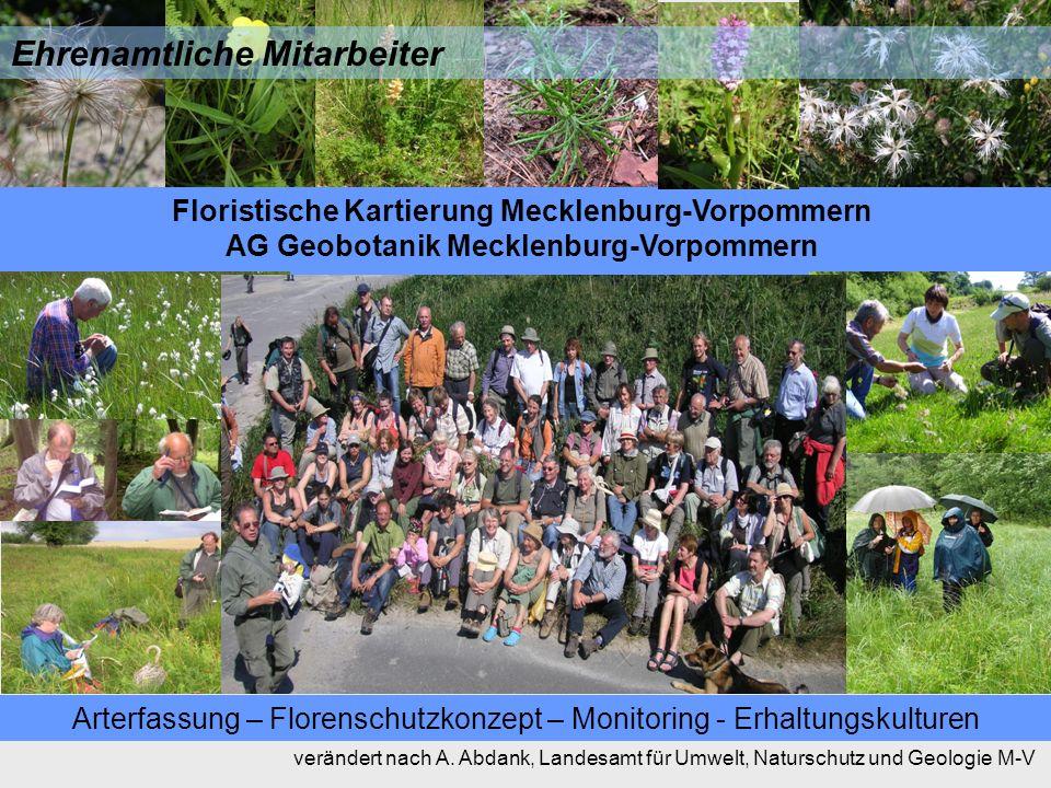 Arterfassung – Florenschutzkonzept – Monitoring - Erhaltungskulturen Floristische Kartierung Mecklenburg-Vorpommern AG Geobotanik Mecklenburg-Vorpommern verändert nach A.