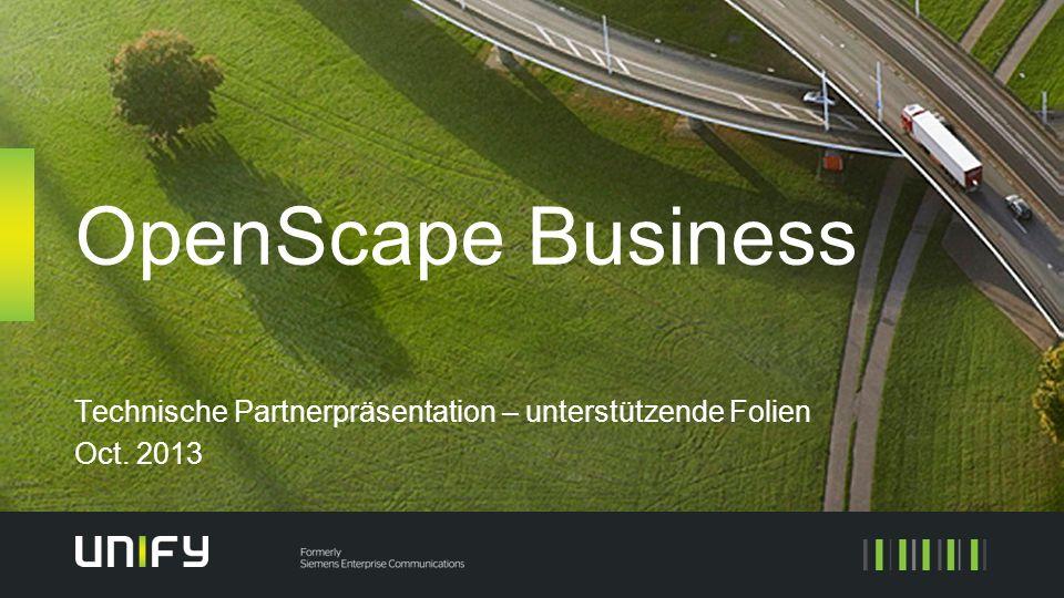 OpenScape Business Technische Partnerpräsentation – unterstützende Folien Oct. 2013