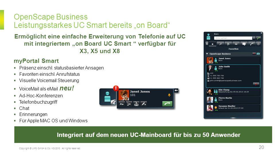 OpenScape Business Leistungsstarkes UC Smart bereits on Board Ermöglicht eine einfache Erweiterung von Telefonie auf UC mit integriertem on Board UC S