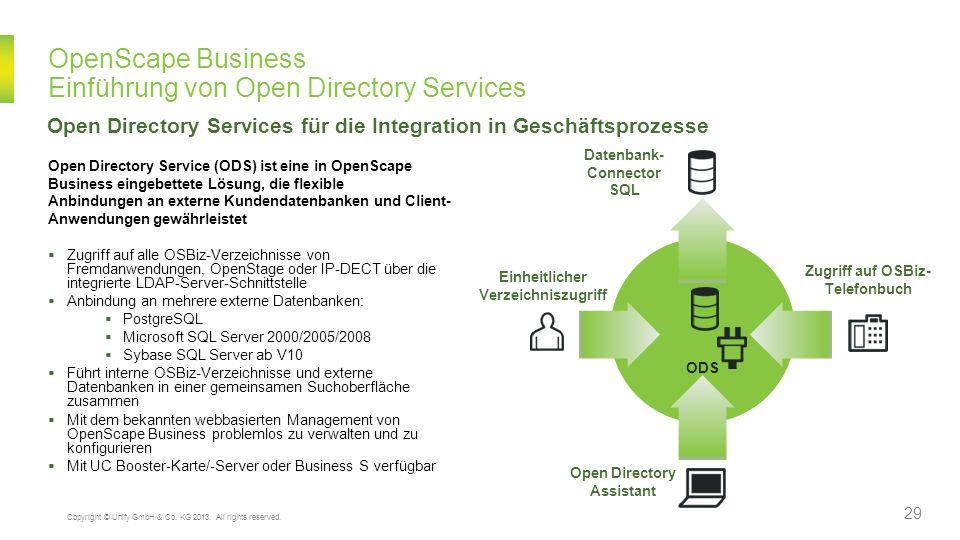 OpenScape Business Einführung von Open Directory Services Open Directory Service (ODS) ist eine in OpenScape Business eingebettete Lösung, die flexibl