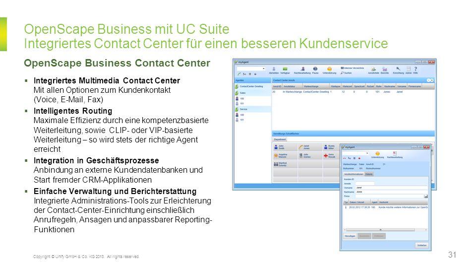 OpenScape Business mit UC Suite Integriertes Contact Center für einen besseren Kundenservice OpenScape Business Contact Center Integriertes Multimedia