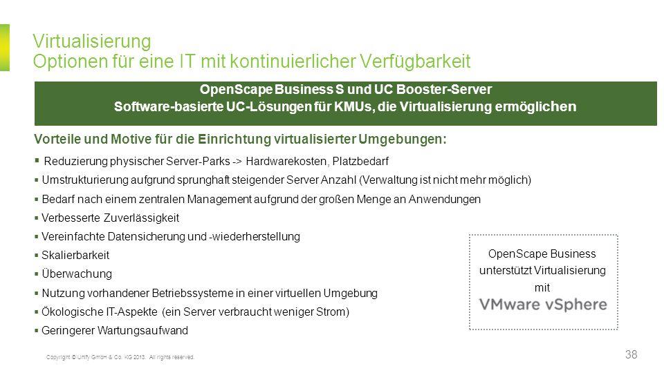 Virtualisierung Optionen für eine IT mit kontinuierlicher Verfügbarkeit OpenScape Business S und UC Booster-Server Software-basierte UC-Lösungen für K