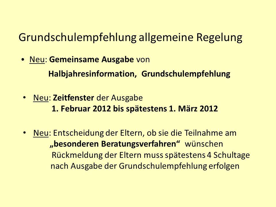 Grundschulempfehlung allgemeine Regelung Neu: Gemeinsame Ausgabe von Halbjahresinformation, Grundschulempfehlung Neu: Entscheidung der Eltern, ob sie