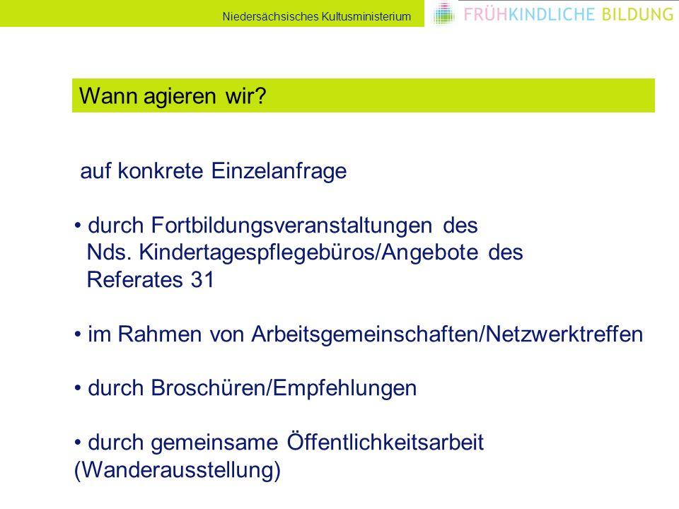 Niedersächsisches Kultusministerium auf konkrete Einzelanfrage durch Fortbildungsveranstaltungen des Nds. Kindertagespflegebüros/Angebote des Referate