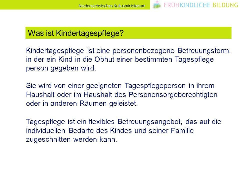 Niedersächsisches Kultusministerium Kindertagespflege ist eine personenbezogene Betreuungsform, in der ein Kind in die Obhut einer bestimmten Tagespflege- person gegeben wird.