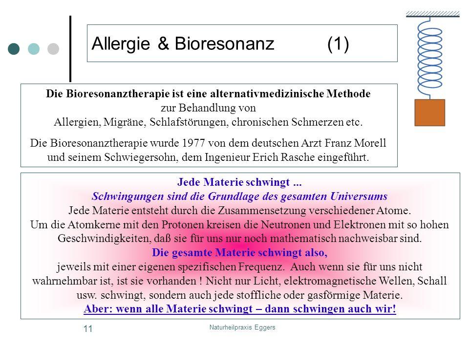 Naturheilpraxis Eggers 11 Allergie & Bioresonanz (1) Die Bioresonanztherapie ist eine alternativmedizinische Methode zur Behandlung von Allergien, Mig