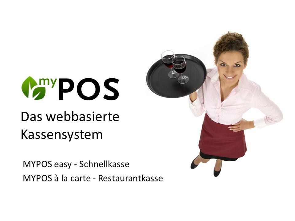 Das webbasierte Kassensystem MYPOS easy - Schnellkasse MYPOS à la carte - Restaurantkasse