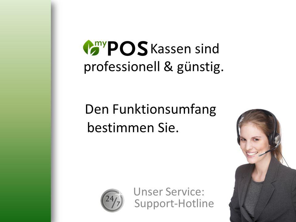 Kassen sind professionell & günstig. Den Funktionsumfang bestimmen Sie. Unser Service: Support-Hotline
