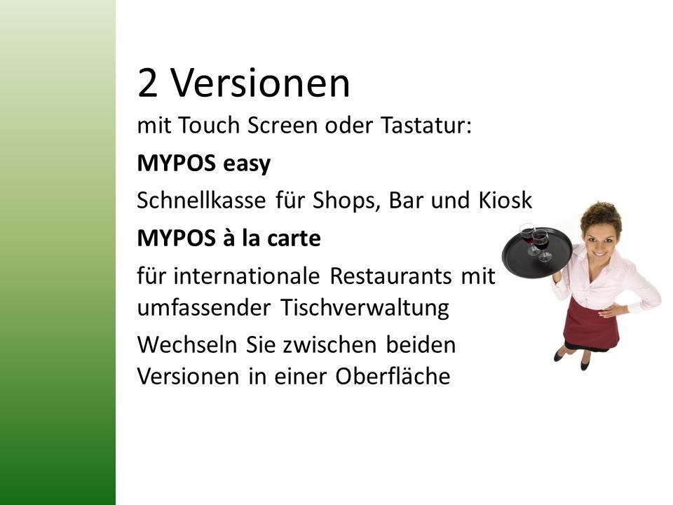 2 Versionen mit Touch Screen oder Tastatur: MYPOS easy Schnellkasse für Shops, Bar und Kiosk MYPOS à la carte für internationale Restaurants mit umfas
