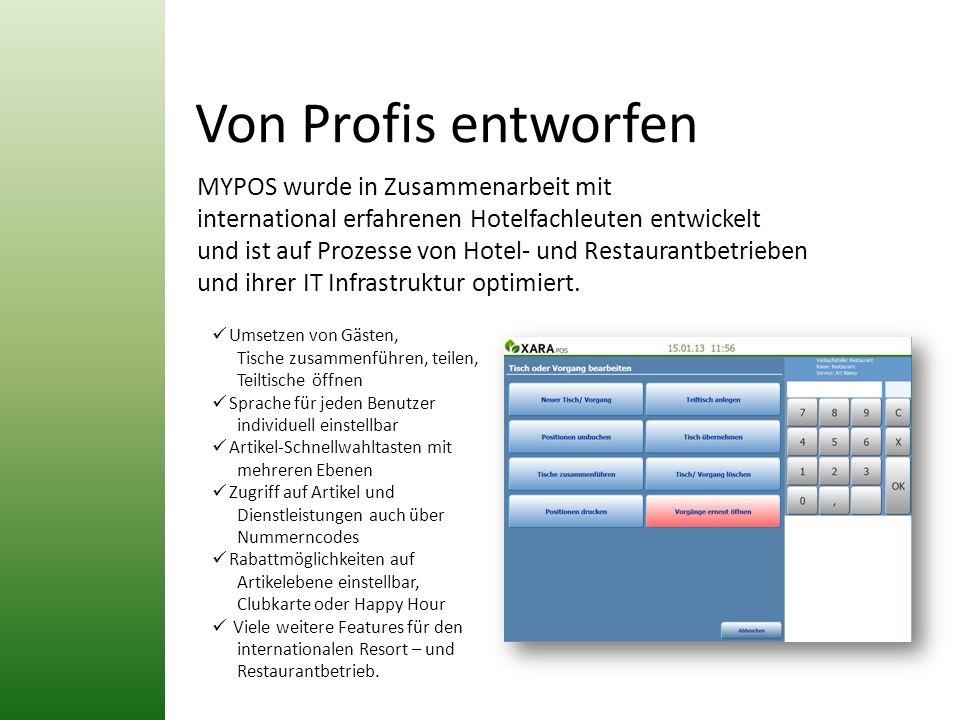 Von Profis entworfen MYPOS wurde in Zusammenarbeit mit international erfahrenen Hotelfachleuten entwickelt und ist auf Prozesse von Hotel- und Restaur