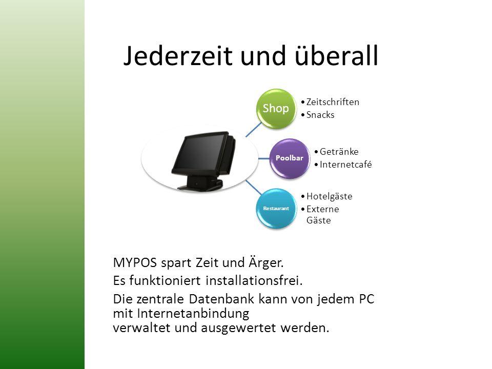 Jederzeit und überall MYPOS spart Zeit und Ärger. Es funktioniert installationsfrei. Die zentrale Datenbank kann von jedem PC mit Internetanbindung ve